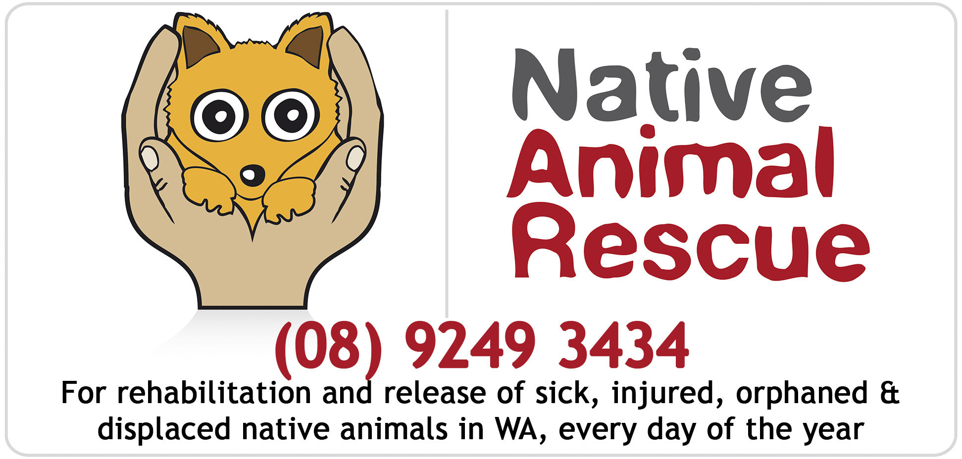 If you find an injured native animal in WA, please call us on 9249 3434